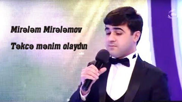 Mirelem Mirelemov Tekce Menim Olaydin Seir Firdovsi Resul