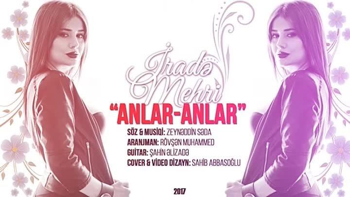 Irade Mehri Anlar Anlar Official Audio Mp4