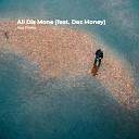 Ace Rozay feat Dez Money - All Dis Mone
