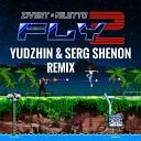 Zivert x Niletto - Fly 2 Yudzhin Serg Shenon Extended