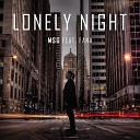 M S G feat Fana - Lonely Night feat Fana