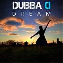 Dubba D - Dream