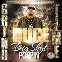 Duce - Big Shyt Poppin