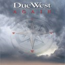 Due West - Is This Love