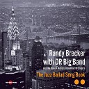 Randy Brecker DR Big Band Danish National Chamber Orchestra - All or Nothing at All