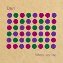 Dava - Lazy Days Original