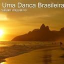 William D agostino - Uma Danca Brasileira
