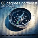 William D agostino - 60 Degrees Northeast