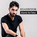 Shahriyor - Begonamiz New Version