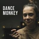 i am VIA - Dance Monkey
