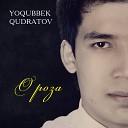 Yoqubbek Qudratov - О роза