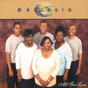 Ekklesia - All For Love