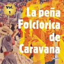 La Pe a Folcl rica de Caravana - Juan de la Calle