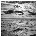 Elena - The Way You Is