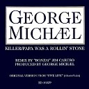 George Michael - KillerPapa Was A Rolling Stone Dance Mix