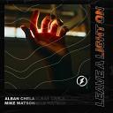 Alban Chela Mike Watson - Leave A Light On