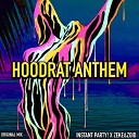 Hoodrat Anthem (Original Mix)