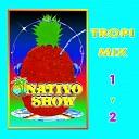 Nativo Show - Tropi Mix Nativo Pt 1 Fiesta Tikita Mamaguey Pobre Ram n La Bamba La Negra Tomasa Esa Negra Fin de Fiesta