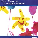 Eric Marcos Normal Noises - slowed down