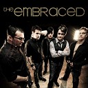 The Embraced - Save Me