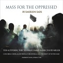 Emerson Eads Tess Altiveros Barry Banks David Miller Concordia Choir of Notre Dame Ritornello Orchestra - Mass for the Oppressed IV Sanctus Holy Holy Holy Lord God of Hosts Echoing King