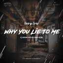 George Grey - Why You Lie to Me Nikko Culture Remix