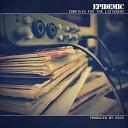 Epidemic - Bringin It Back