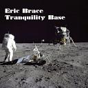 Eric Brace - Tranquility Base