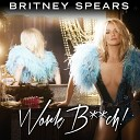 Britney Spears - Work B**ch! (Instrumental version)