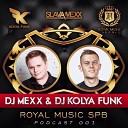 DJ Mexx DJ Kolya Funk - Track 8 Royal Podcast 002 клубняк 2015 new радио