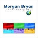 Morgan Bryan - The Push and the Shove