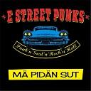 E Street Punks - M pid n sut