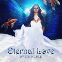 Eternal Love feat W D - Echoes of Eternity Water World Mix feat W D