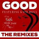 GOOD - Let the Sun Shine Down on Me Phlow Remix