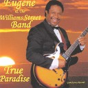Eugene The Williams Street Band - I Just Wanna Be With You