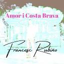 Francesc Rubi o - Al Meu Costat