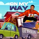 Lil Byron - To the Top feat Huncho Foe Akiin Loque