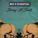 BRZ Essential - Bring It Back