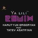 Harutyun Grigoryan Dj Armi ft Tatev Asatryan - Ya Lili 2020