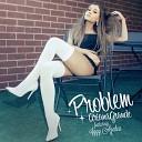 Ariana Grande - Problem feat. Iggy Azalea (TKDJS Remix)