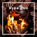 Hype Duo - The Fire