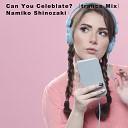 Namiko Shinozaki - Can You Celeblate Trance Mix