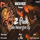 Shiv Nevergive Up - 2 Pack