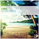 A Mase - In a Lost Paradise Original Mix