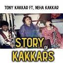 Tony Kakkar feat Neha Kakkar - Story Of Kakkars Chapter 2