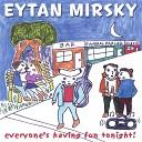 Eytan Mirsky - Make You Feel Good