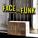 Face the Funk - Give It Up