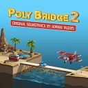 Adrian Talens - Pack Your Bags Poly Bridge 2 Version