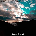Hans Nu ez Suxe - Love for All