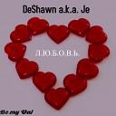 DeShawn a k a Je - Мой океан